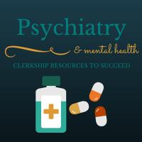 Clerkship Tools: Psychiatry and Mental Health