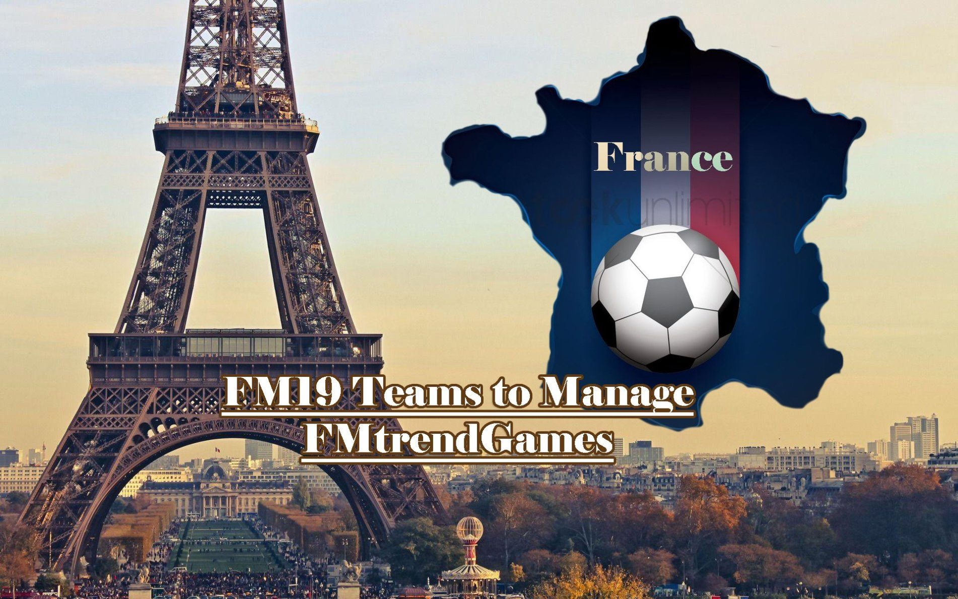FM19 Teams: 8 Interesting Teams to Manage in France | FMtrendGames