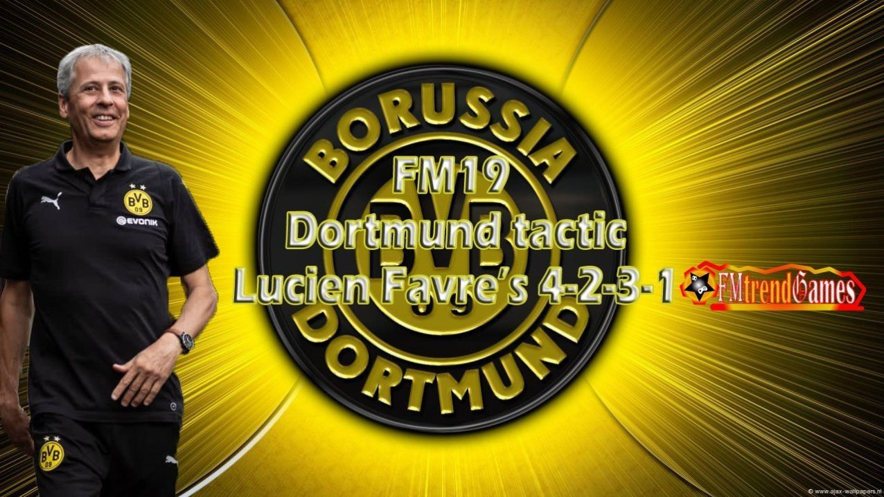 FM19 Dortmund Tactic: Lucien Farve's 4-2-3-1   FMtrendGames