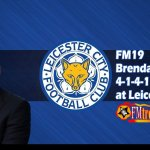 FM19 Brendan Rodgers 4-1-4-1 Setup at Leicester City
