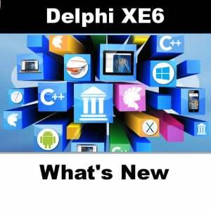 Delphi XE6 Firemonkey Released Whats New