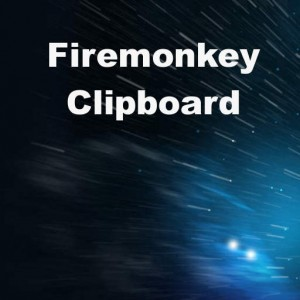 Delphi XE6 Firemonkey Clipboard Cross Platform