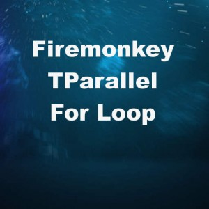 Delphi XE7 Firemonkey Parallel For Loop