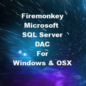Delphi XE7 Firemonkey Microsoft SQL Server Data Access Components Windows Mac OSX