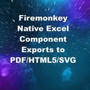 Delphi XE7 Firemonkey Native Excel Reader PDF HTML5 SVG Writer Component
