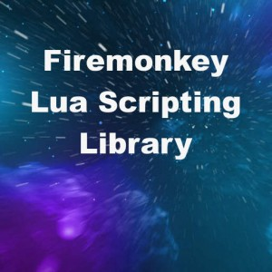 Delphi XE7 Firemonkey Lua Scripting Library For Android And IOS