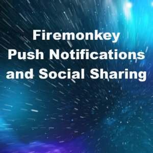 Delphi XE8 Firemonkey Push Notifications Component