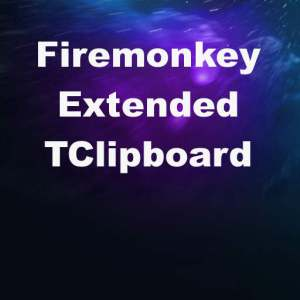 Delphi XE8 Firemonkey Extended Clipboard Android IOS