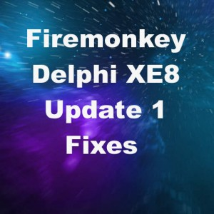 Delphi XE8 Firemonkey Update 1 Bug Fixes Android IOS
