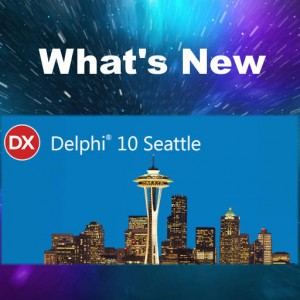 Delphi 10 Seattle Firemonkey What's New Android IOS OSX Windows