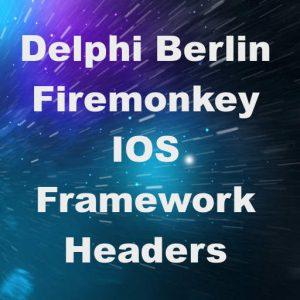 Delphi 10 Berlin Firemonkey IOS Framework Object Pascal Wrappers SDK