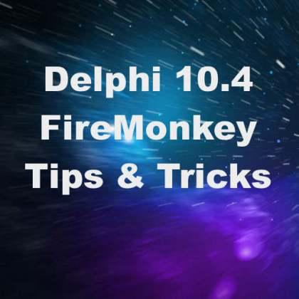 Delphi 10.4 Sydney FireMonkey Tips