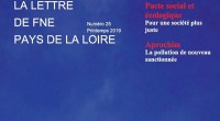 FNE Pays de la Loire vient de publier le numéro 25 de sa lettre d'information trimestrielle. Au menu, un dossier sur la concertation en cours relative au projet de réaménagement […]