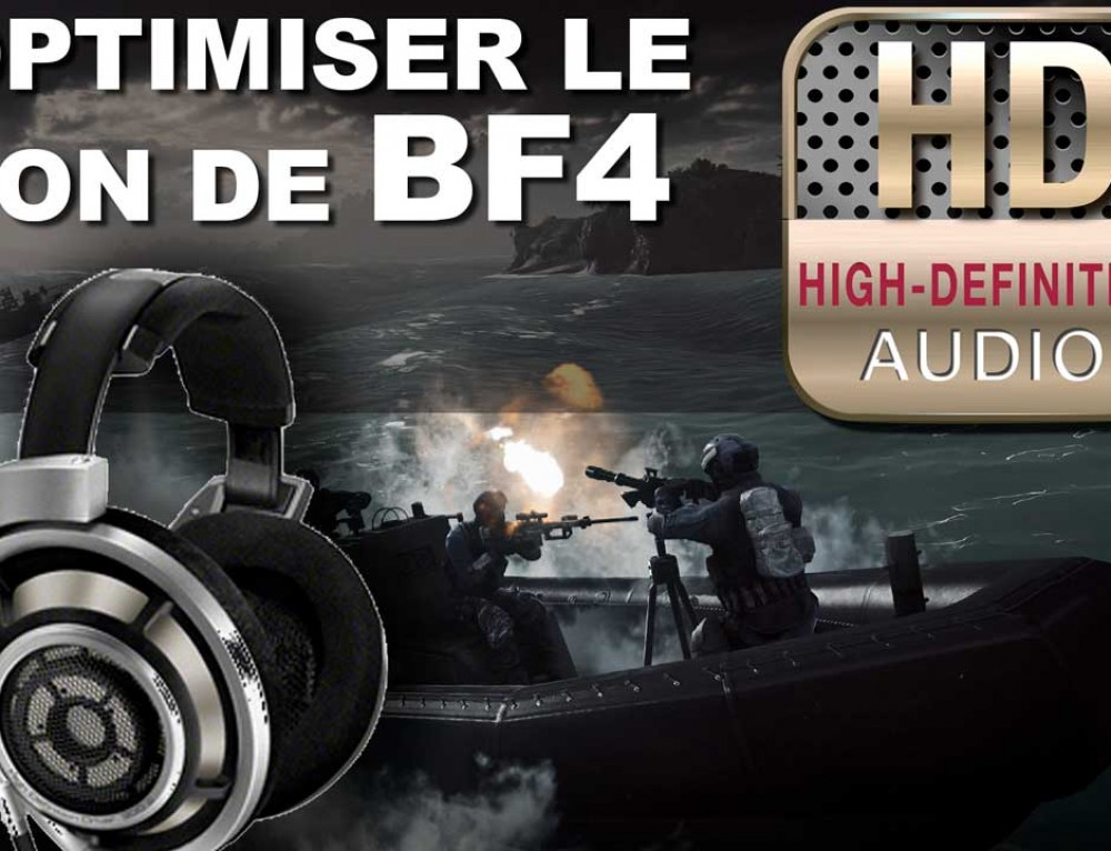 OPTIMISER LE SON DE BATTLEFIELD 4