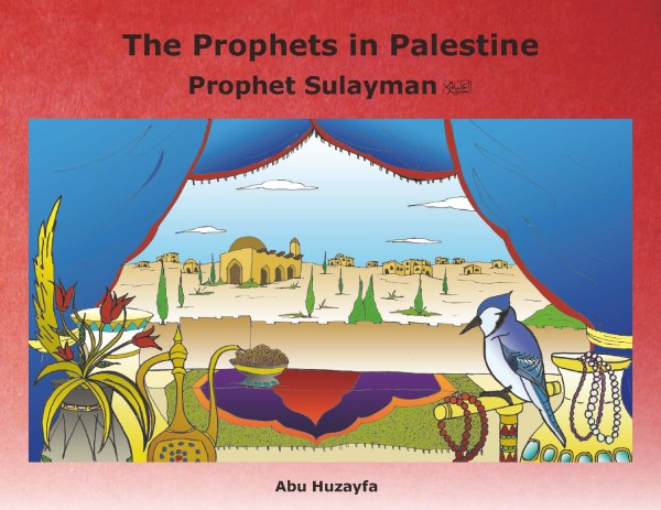 Prophets in Palestine - Prophet Sulayman (as)
