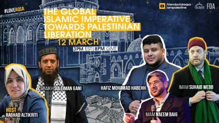 Friday - The Global Islamic Imperative towards Palestinian Liberation