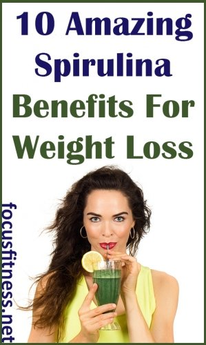 If you want to add spirulina to your diet, this article will show you amazing spirulina benefits for weight loss.  #spirulina #weightloss #focusfitness