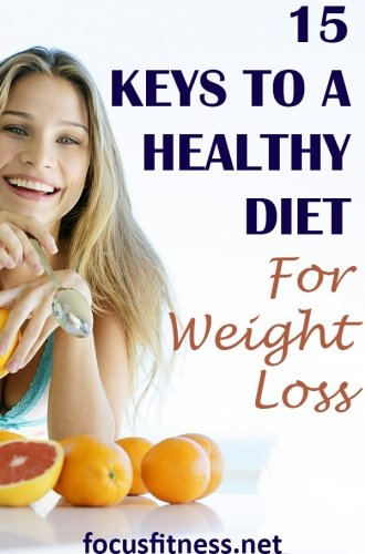 If you want to lose weight and keep it off, this article will show you keys to a healthy diet for weight loss. #healthy #diet #weightloss #focusfitness