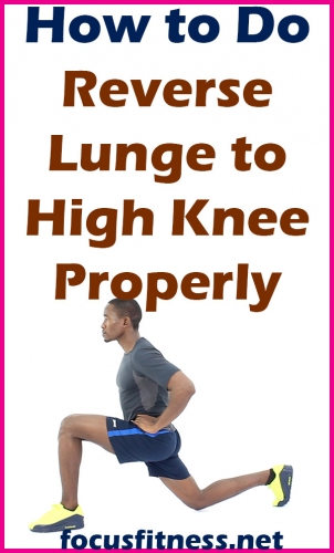 How to Do Reverse Lunge to High Knee Exercises Properly ...