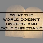 What the world doesn't understand about Christianity