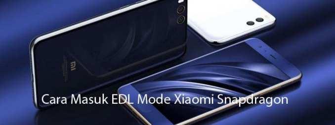 Cara Masuk Mode EDL Di Xiaomi Qualcomm Snapdragon