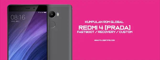 Redmi 4 [Prada] : Kumpulan ROM Global [Fastboot / Recovery / Custom]