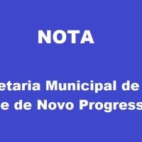 NOTA DA SECRETARIA MUNICIPAL DE SAÚDE DE NOVO PROGRESSO- SEMSA