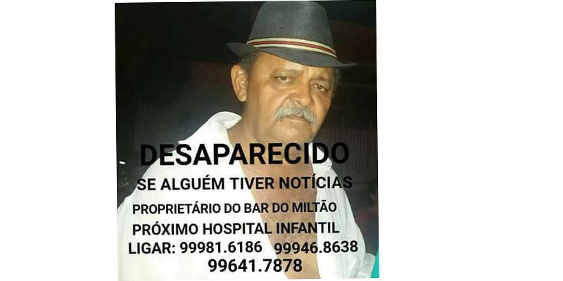 Popular Miltão está desaparecido desde a manhã dessa segunda-feira, 03