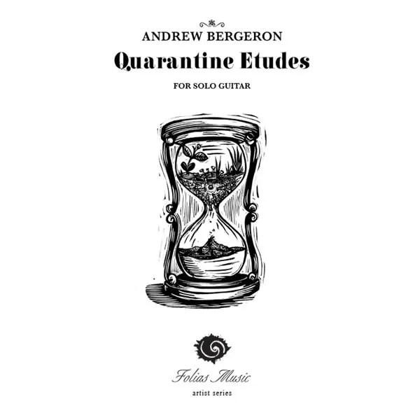 Quarantine Etudes - Andrew Bergeron