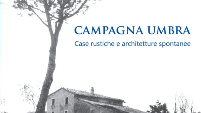 "A Foligno una mostra di fotografie storiche sulla campagna umbra. ""Campagna umbra. Case rustiche e architetture spontanee"""