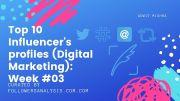 Twitter Profile Analysis of Top 10 Online Influencers (Digital Marketing): Week #003