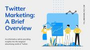 Twitter Marketing: A Brief Overview