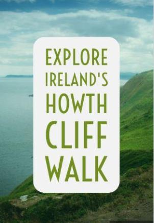 Explore Ireland's Howth Cliff Walk