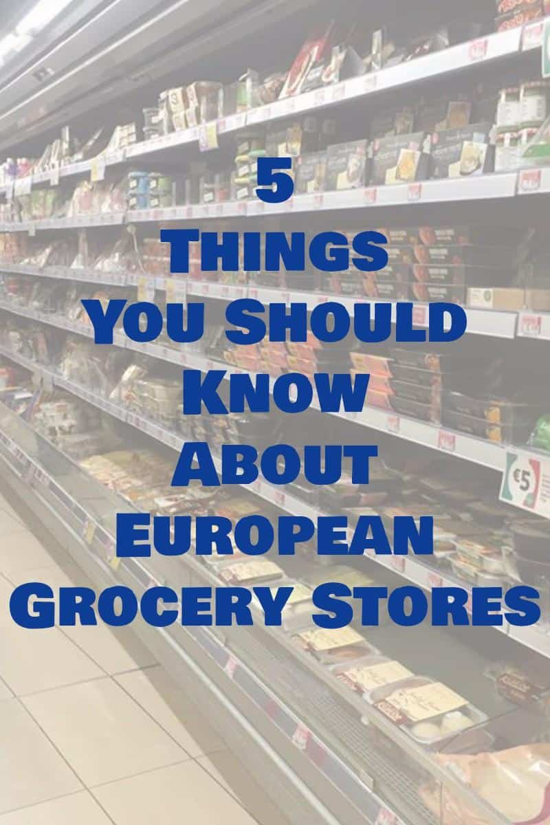 5 Things You Should Know About European Grocery Stores - Follow Me Away