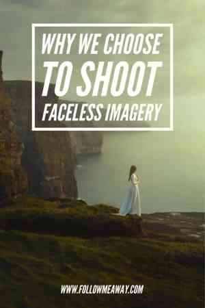 Why You Should Shoot Faceless Imagery | Fine Art Photography | Fine Art Photography Tips | Photography Tips | Best Travel Photography | Follow Me Away Travel Blog