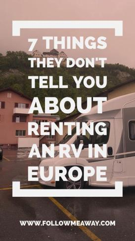 7 Things They Don't Tell You About Renting An RV In Europe | Tips for Renting an RV | Follow Me Away Travel Blog