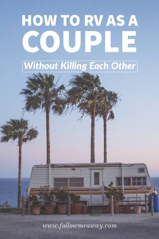How Renting an RV as a Couple Can Bring You Closer Together | Tips for renting an RV | what to know about RVing for the first time | the beginner's guide to RVing | Tips for living in an RV | RV living tips | RV lifestyle travel tips