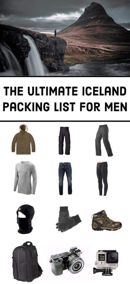 Men S Iceland Packing List How To Pack For All Seasons