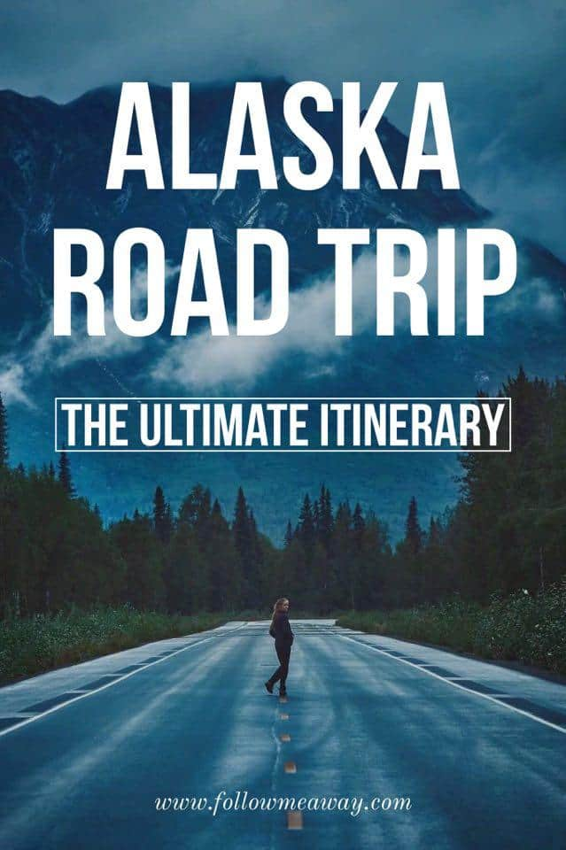 The Ultimate Alaska Road Trip Itinerary Follow Me Away - 9 tips for visiting alaska