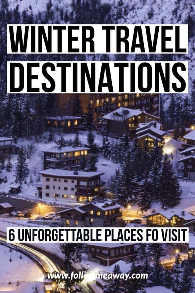 6 Unforgettable Winter Travel Destinations You Need To Visit | Winter Travel Spots | Winter In Europe | What To Do In Europe In Winter | Top Winter Travel Destinations | How To Pack for a winter trip
