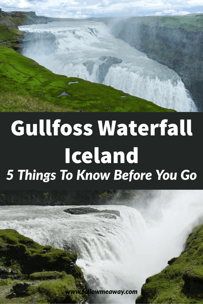 5 Things To Know Before Visiting Gullfoss Waterfall Iceland | Gullfoss Waterfall Iceland Tips | Waterfalls In Iceland | Best iceland waterfalls | how to see gullfoss iceland | iceland travel tips | iceland travel guide | top waterfalls in Iceland | visiting Gullfoss Iceland