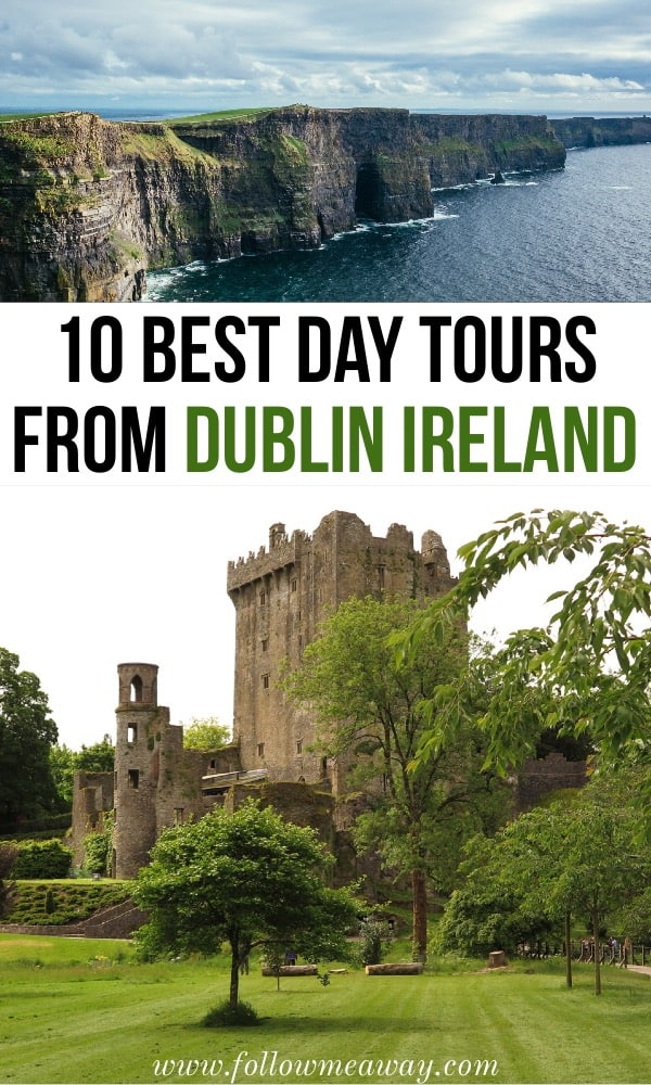 10 Best Day Tours From Dublin Worth Your Money | Best day trips in Ireland | day trips from Dublin | Ireland itinerary | things to do in Ireland | what to do in Ireland | best day trips and tours in Ireland | day trips from Dublin Ireland #ireland #dublin