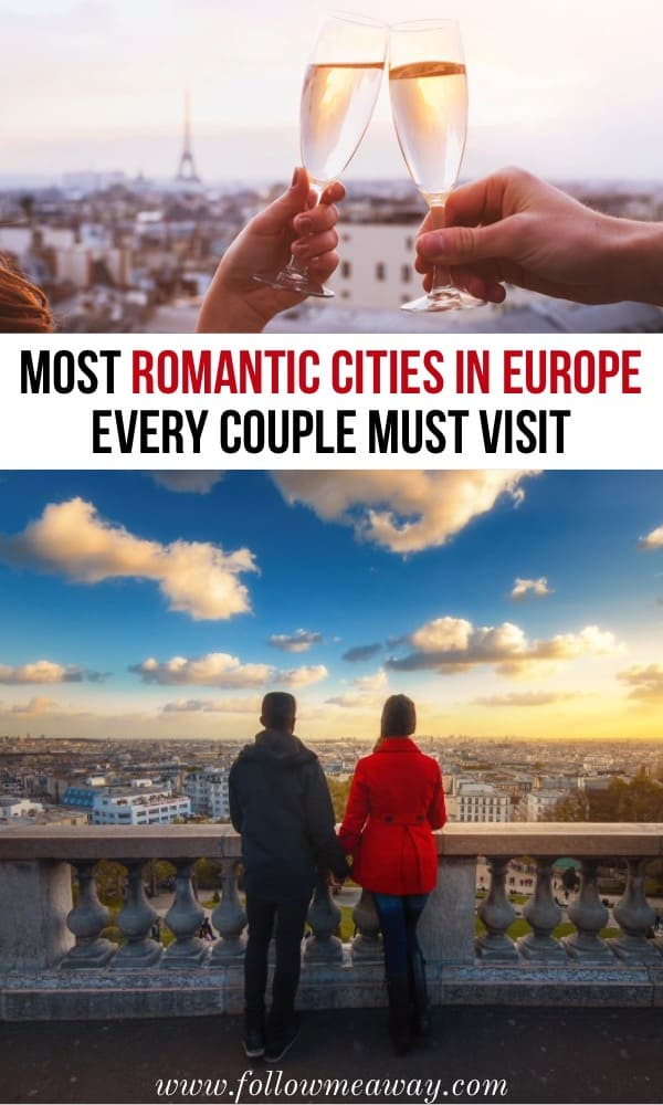 The Most Romantic Cities In Europe Every Couple Should Visit | Best cities for couples | european cities for couples | honeymoon in europe | best places for honeymoon in europe | europe travel tips