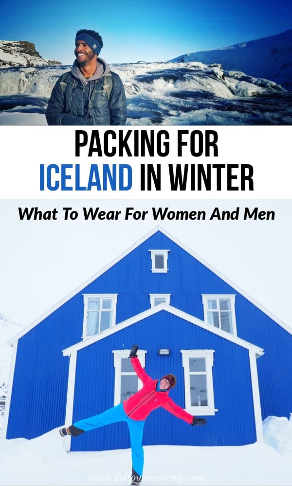 Packing For Iceland In Winter: What To Wear In Iceland For Women And Men | What to wear in Iceland in winter | Winter in Iceland packing tips | Iceland travel tips