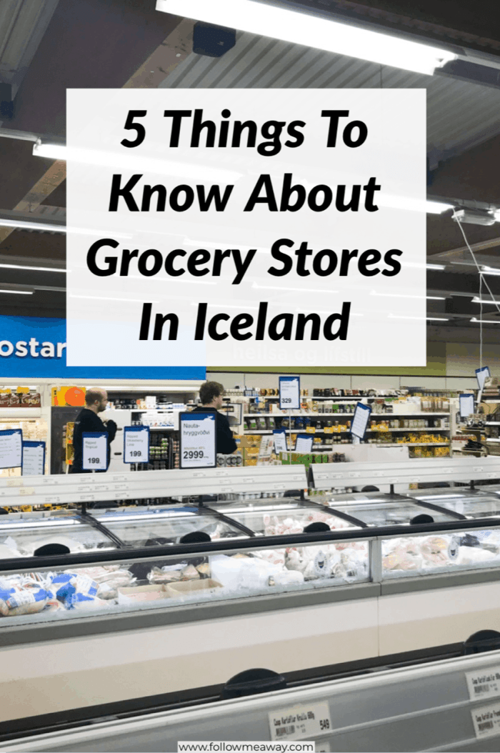 5 Things To Know About Grocery Stores In Iceland | Iceland on a budget travel tips | where to buy food in iceland | supermarkets in Iceland | travel to iceland with these unique tips for grocery shopping