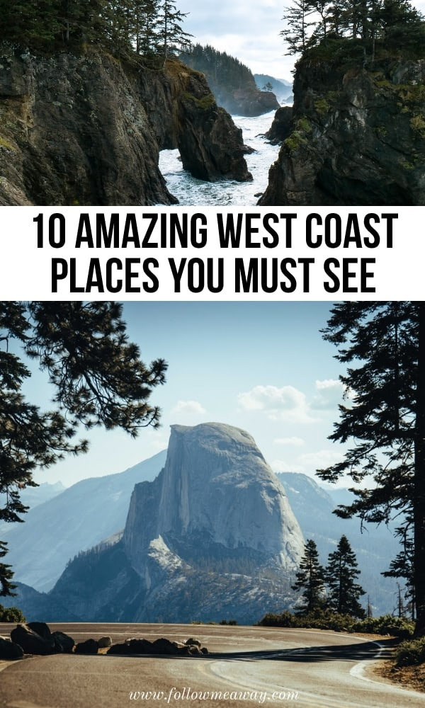 10 Amazing West Coast USA Places You Must See | west coast usa road trip itinerary | best things to see in california | what to do in oregon | pacific northwest travel tips | west coast things to do