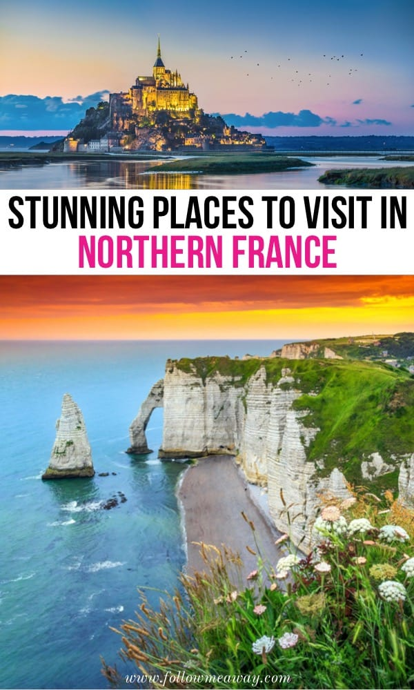 Stunning Places To Visit In Northern France | How to visit Normandy in France | North of France travel | best places to see in Europe | Europe travel tips | planning a trip to France | France itinerary