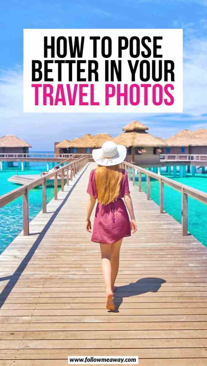 How to pose better in Travel photos on Instagram | The Ultimate Guide To Looking Fabulous In Travel Photos On Instagram | how to take better travel photos of yourself | posing tips for travel photography | how to take better travel photography when solo traveling