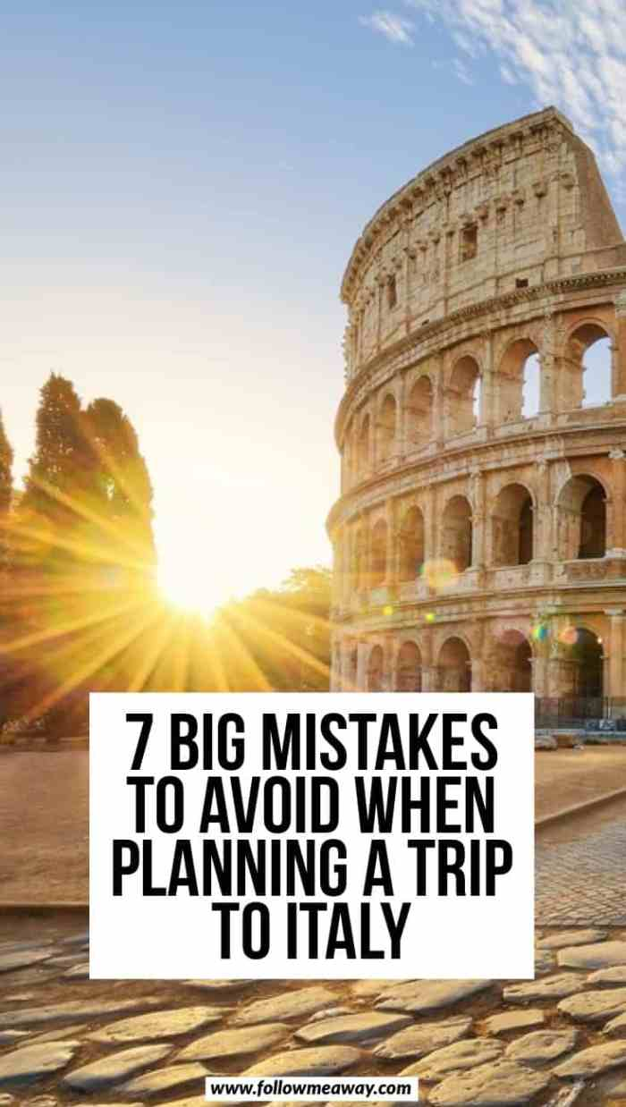 7 Big Mistakes To Avoid When Planning A Trip To Italy   Italy travel tips   how to travel to Italy   how to plan your perfect Italy itinerary   tips for traveling to Italy