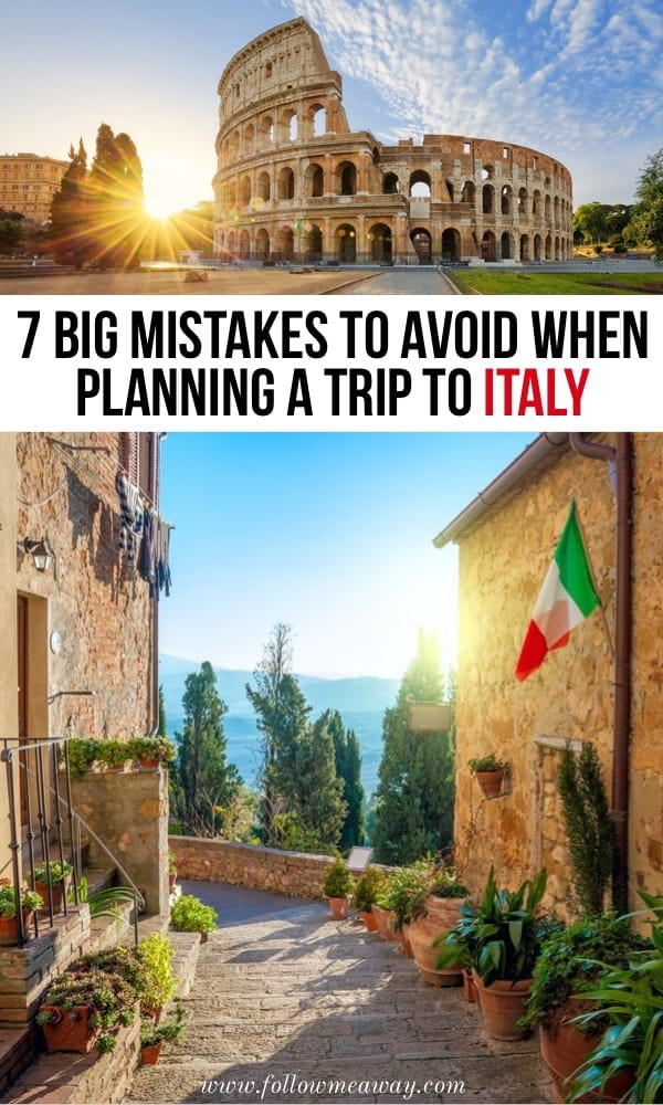 7 Big Mistakes To Avoid When Planning A Trip To Italy   How to plan travel to Italy   Italy travel tips   best things to do in Italy on your Italy itinerary   what to avoid doing in Italy   how to travel to Italy   what to do in Italy